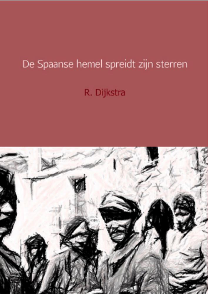 Boek over Nederlanders en de Spaanse Burgeroorlog van Rien Dijkstra: De Spaanse hemel spreidt zijn sterren
